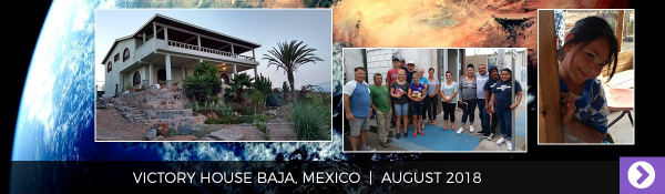 August 2018 - Victory House Baja