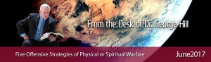 June 2017 - Five Offensive Strategies of Physical or Spiritual Warfare