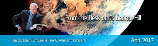 April 2017 - Restoration Of End-Time Covenant Power