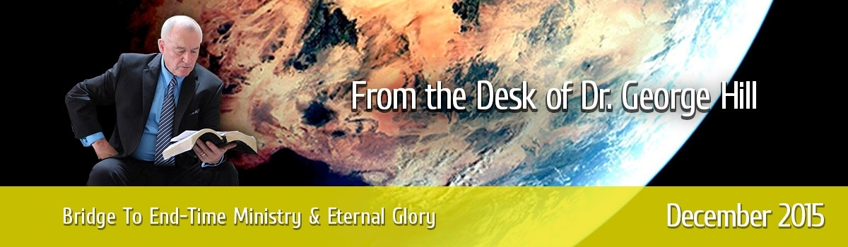 December 2015 - Bridge To End-Time Ministry And Eternal Glory